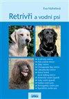 Obálka knihy Retrívři a vodní psi