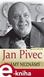 Jan Pivec známý neznámý - obálka