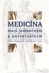 Obálka knihy Medicína mezi jedinečným a univerzálním