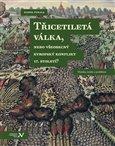 Třicetiletá válka, nebo všeobecný evropský konflikt 17. století? - obálka
