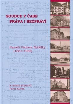 Soudce v čase práva i bezpráví. Paměti Václava Nedělky (1881-1965)