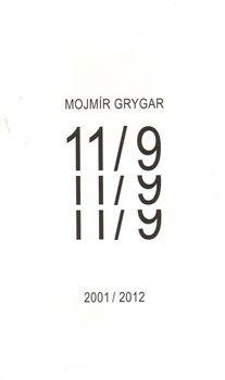 11/9. 2001/2012 - Mojmír Grygar