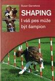 Shaping - I váš pes může být šampion - obálka