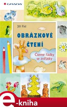 Obrázkové čtení - Čteme řádky se zvířátky - Jiří Fixl e-kniha