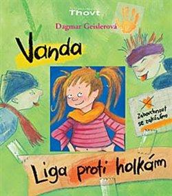 Thovt Vanda - Liga proti holkám - Dagmar Geislerová