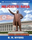 Nejčistší rasa (Jak Severokorejci vidí sami sebe a proč je důležité to vědět) - obálka