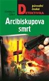 Arcibiskupova smrt (Původní česká detektivka) - obálka