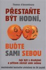 Pestate b&#253;t hodn&#237;, bute sami sebou