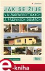 Jak se ije v n&#237;zkoenergetick&#253;ch a pasivn&#237;ch domech