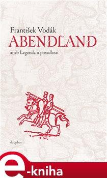 Obálka titulu Abendland aneb legenda o posedlosti