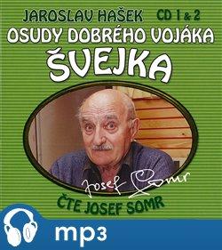Osudy dobrého vojáka Švejka 1 & 2, mp3 - Jaroslav Hašek