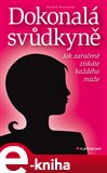 Dokonal&#225; svdkyn (Jak zaruen z&#237;sk&#225;te kad&#233;ho mue) - oblka