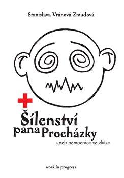 Obálka titulu Šílenství pana Procházky