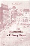 Obálka knihy Momentky z kultury Brna