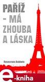 Paříž - Má zhouba a láska - obálka