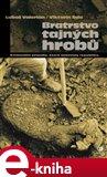 Bratrstvo tajných hrobů (Kriminální případy, které šokovaly republiku) - obálka