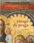 Ymago de Praga (Desková malba ve střední Evropě 1400-1430) - obálka
