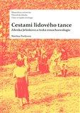 Cestami lidového tance (Zdenka Jelínková a česká etnochoreologie) - obálka