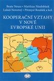 Kooperační vztahy v nové Evropské unii - obálka