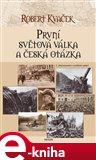 První světová válka a česká otázka (2. přepracované a rozšířené vydání) - obálka