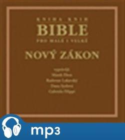 Bible pro malé i velké - Nový zákon, mp3