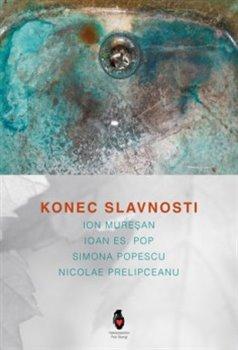 Konec slavnosti - Nicolae Prelipceanu, Ion Muresan, Ioan Es. Pop, Simona Popescu