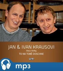 To na tobě doschne, mp3 - Jan Kraus, Ivan Kraus