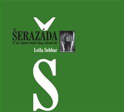 Šerazáda. 17 let, tmavé vlnité vlasy, zelené oči - Leila Sebbar