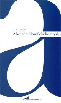 Abeceda filosofického myšlení - Jiří Prinz