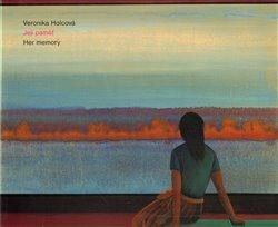 Její paměť. Her memory - Veronika Holcová