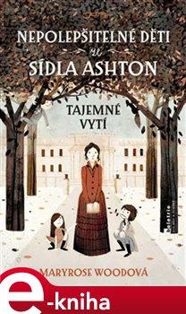 Obálka titulu Nepolepšitelné děti ze sídla Ashton: Tajemné vytí