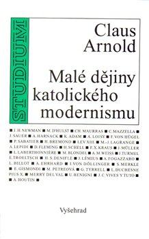 Obálka titulu Malé dějiny katolického modernismu