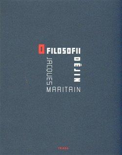 O filosofii dějin - Jacques Maritain