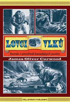 Lovci vlků - James Oliver Curwood