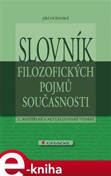 Slovník filozofických pojmů současnosti - Jiří Olšovský e-kniha