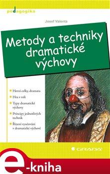 Metody a techniky dramatické výchovy - Valenta Josef e-kniha