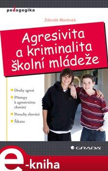 Agresivita a kriminalita školní mládeže - Zdeněk Martínek e-kniha
