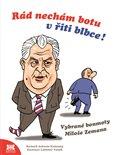 Rád nechám botu v řiti blbce (Vybrané bonmoty Miloše Zemana) - obálka