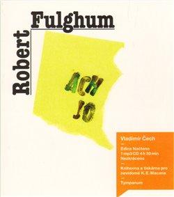 Ach jo, CD - Robert Fulghum