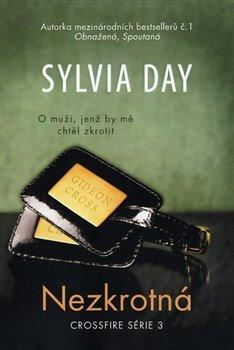 Nezkrotná. Crossfire série 3 - Sylvia Day