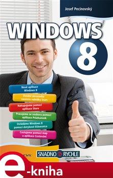 Windows 8. Snadno a rychle - Josef Pecinovský e-kniha