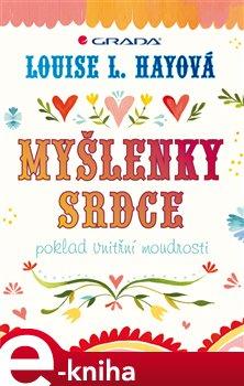 Myšlenky srdce. poklad vnitřní moudrosti - barevné, rozšířené vydání - Louise L. Hay e-kniha