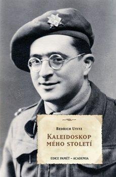Kaleidoskop mého století - Bedřich Utitz