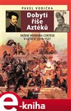 Dobytí říše Aztéků (Tažení Hernána Cortése v letech 1519–1521) - obálka
