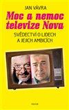 Obálka knihy Moc a nemoc televize Nova