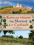 Kam za vínem na Moravě a v Čechách - obálka