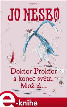 Obálka titulu Doktor Proktor a konec světa. Možná…