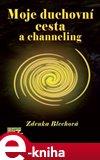 Moje duchovní cesta a channeling - obálka