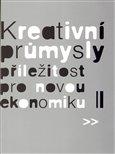 Kreativní průmysly - příležitost pro novou ekonomiku - obálka