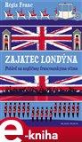 Zajatec Londýna (Pohled na Angličany  francouzskýma očima) - obálka